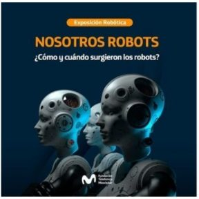 NOSOTROS ROBOTS ¿Cómo y cuándo surgieron los robots?